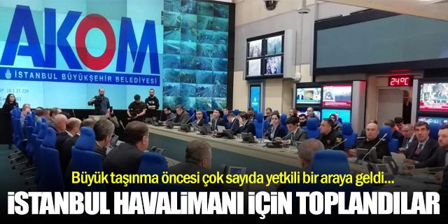 Çok sayıda yetkili İstanbul Havalimanı için bir araya geldi