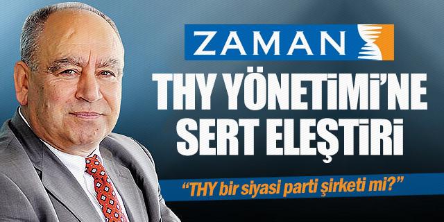 ZAMAN GAZETESİ YAZARINDAN THY'YE AĞIR ELEŞTİRİ!