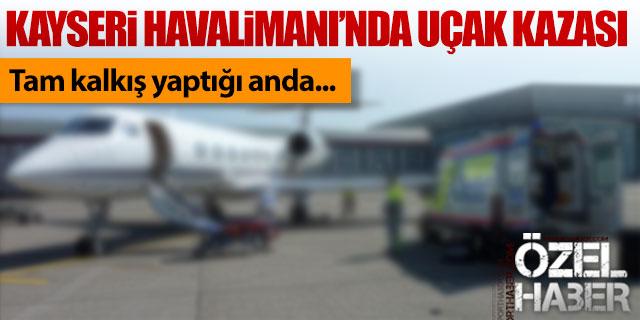 Kayseri Erkilet Havalimanı'nda uçak kazası!