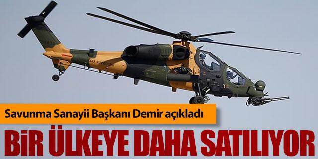 ATAK helikopteri bir ülkeye daha satılıyor