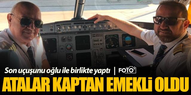 Atalar kaptan son uçuşunu oğlu ile birlikte yaptı