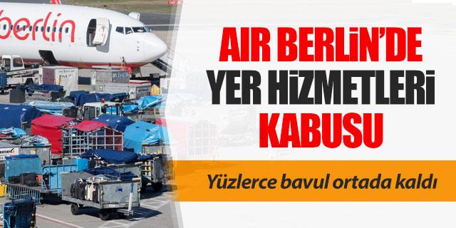 Air Berlin'de yer hizmetleri kaosu