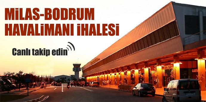Milas Bodrum Havalimanı ihalesini canlı takip edin...