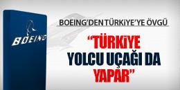 """BOEING: """"TÜRKİYE UÇAK YAPARSA DESTEKLERİZ"""""""