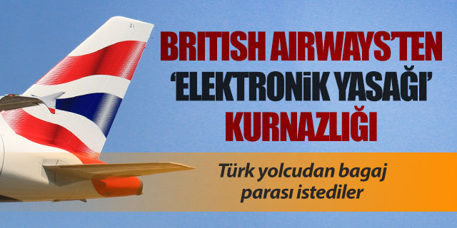 British Airways'ten 'elektronik yasağı' kurnazlığı