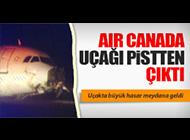 AIR CANADA PİSTTEN ÇIKTI; HASAR BÜYÜK