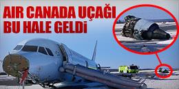 AIR CANADA UÇAĞI BU HALE GELDİ