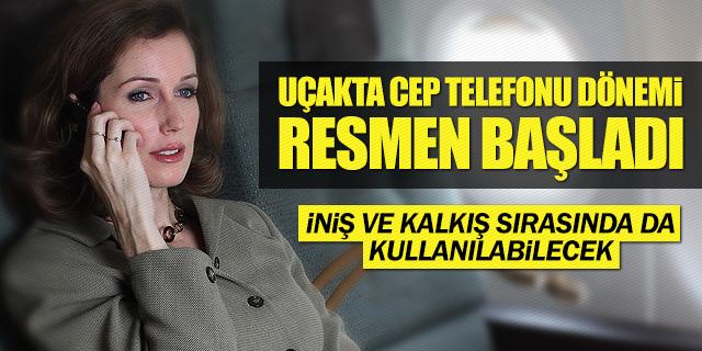 UÇAKLARDA CEP TELEFONU SERBEST BIRAKILDI