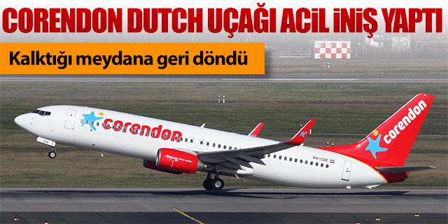 Corendon Dutch uçağı acil iniş yaptı