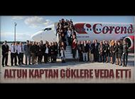 CORENDON'UN EMEKTAR PİLOTU GÖKLERE VEDA ETTİ
