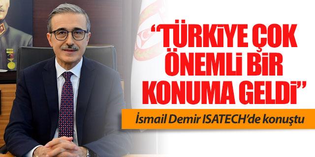 Demir; 'Türkiye çok önemli bir konuma geldi'
