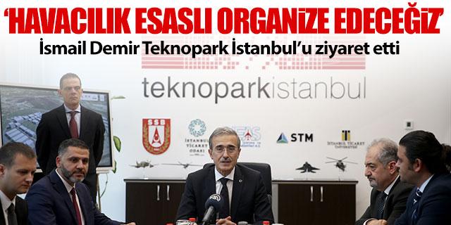 İsmail Demir Teknopark İstanbul'u ziyaret etti