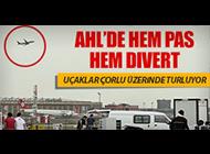 UÇAKLAR AHL'YE İNEMİYOR
