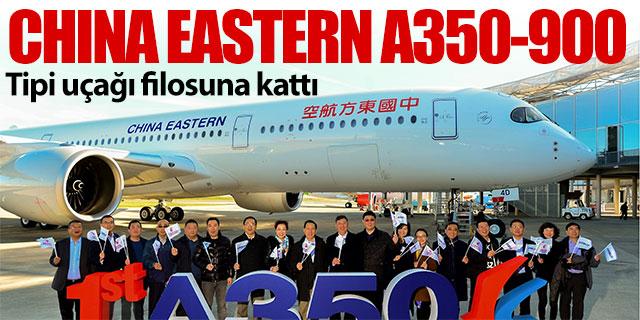 China Easthern ilk A350-900'ünü teslim aldı