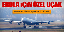 ALMANYA EBOLA İÇİN ÖZEL A340 ALDI