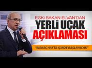 ELVAN'DAN YERLİ UÇAK AÇIKLAMASI
