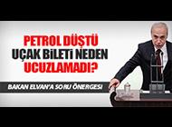 BAKAN ELVAN'A UÇAK BİLETİNİ SORDU