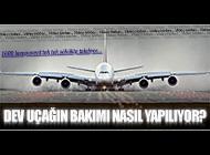 A380'İN BAKIMINI NASIL YAPILIYOR?