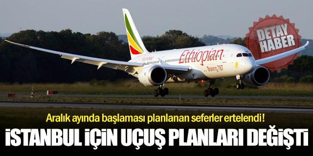 Etiyopya Havayolları'nın İstanbul planları değişti