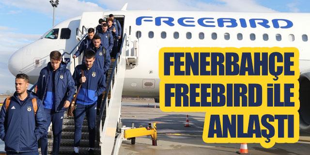 Fenerbahçe Freebird Havayolları ile uçacak