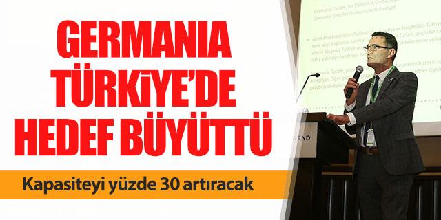 Germania Türkiye'de hedef büyüttü