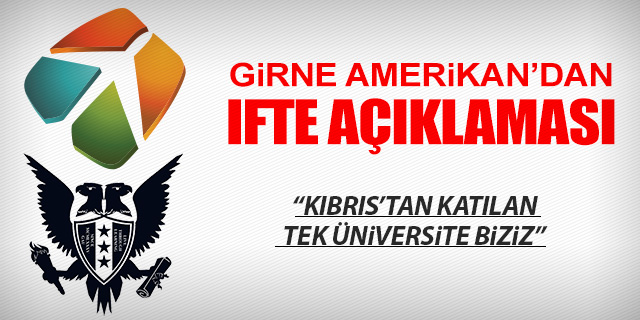 GİRNE AMERİKAN'DAN 'IFTE' AÇIKLAMASI