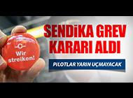 VE PİLOTLAR GREVE GİDİYOR!
