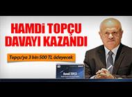 HAMDİ TOPÇU DAVAYI KAZANDI