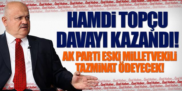 HAMDİ TOPÇU VEKİLDEN TAZMİNAT KAZANDI