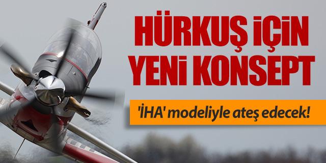 HÜRKUŞ 'İHA' modeliyle ateş edecek!
