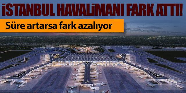 İstanbul Havalimanı fark attı!