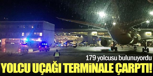 179 yolculu uçak terminal binasına çarptı!