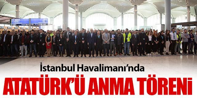 İstanbul Havalimanı'nda Atatürk'ü anma töreni
