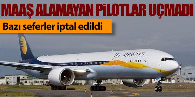 Maaş alamayan pilotlar uçmadı seferler aksadı