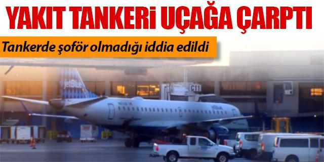 Yakıt tankeri yolcu uçağına çarptı