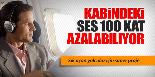 UÇAK KABİNLERİ 100 KAT DAHA SESSİZ OLACAK