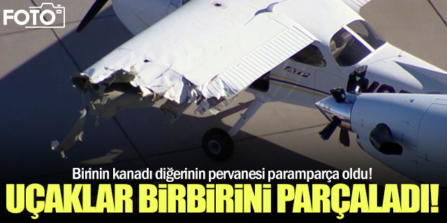 Apronda uçaklar birbirini parçaladı!