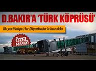 DİYARBAKIR HAVALİMANI'NA 'TÜRK KÖPRÜSÜ'