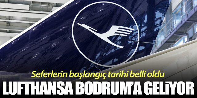 Lufthansa Bodrum'a geliyor