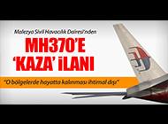 MH370'İN DURUMU 'KAZA' İLAN EDİLDİ
