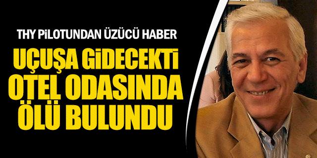 THY PİLOTU BİŞKEK'TE ODASINDA ÖLÜ BULUNDU