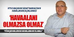 'YATIRIMIN OLMAZSA OLMAZI HAVALİMANIDIR'