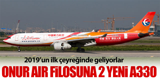 Onur Air filosuna 2 yeni A330 geliyor