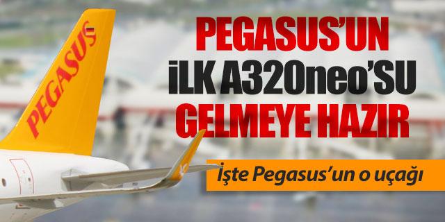 Pegasus'un ilk A320neo'su gelmeye gün sayıyor