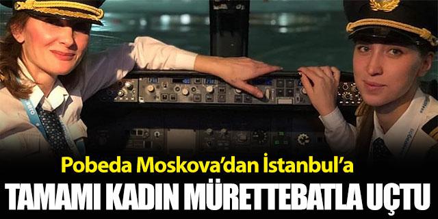 Pobeda İstanbul'a kadınlarla uçtu