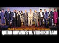 QATAR AIRWAYS TÜRKİYE'DEKİ 10. YILINI KUTLADI