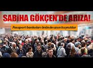 SABİHA GÖKÇEN HAVALİMANI'NDA POLNET KARGAŞASI