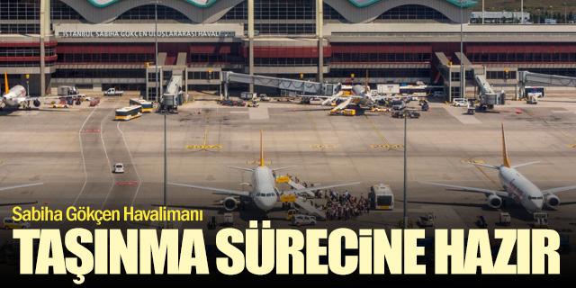 Sabiha Gökçen Havalimanı da büyük taşınmaya hazır