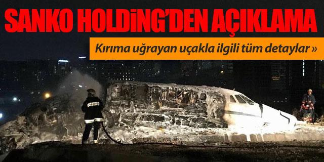 Sanko Holding'ten kırıma uğrayan uçakla ilgili açıklama