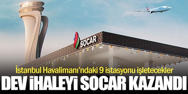 İstanbul Havalimanı'daki dev ihaleyi SOCAR kazandı